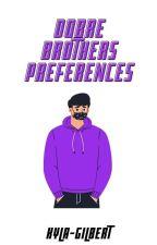 Dobre brother preferences [✔] by Kyla-Gilbert