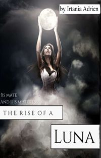 His Mate and His Mistress: The Rise of A Luna cover