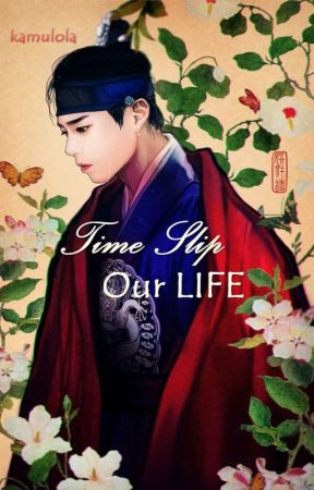 Time Slip; Our LIFE by kamulola