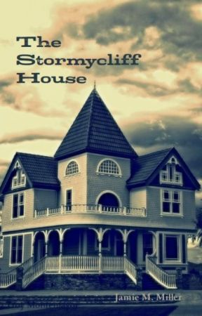 The Stormycliff House(Formerly The House on Cedar Crest Hill) by jamiemmiller
