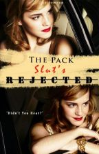 The Pack Slut's Rejected [wattys2017] by spicemeup