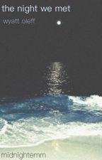 the night we met ⇝ wyatt oleff  by midnightemm