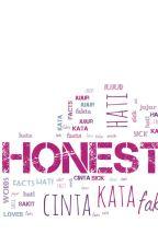 HONEST by Hardianingsih08