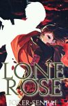 lone Rose (abused and neglected male reader x rwby) cover