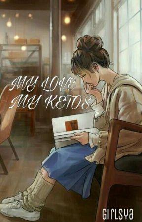 My Love My KETOS [WHY ?] by Girlsya144