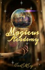 [Book 1]MAGICUS ACADEMY✔COMPLETED✔ ni CeeElEy