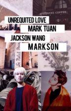 •UNREQUITED LOVE• MARKSON by SalsaPricil