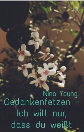 Gedankenfetzen - Ich will nur, dass du weißt...  by Nina__Young