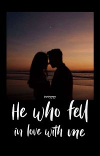 He Who fell in love with me |COMPLETED cover