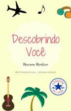 Descobrindo Você [Degustação] by MariMonteiro1