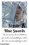 Blue swords|| Legolas  cover