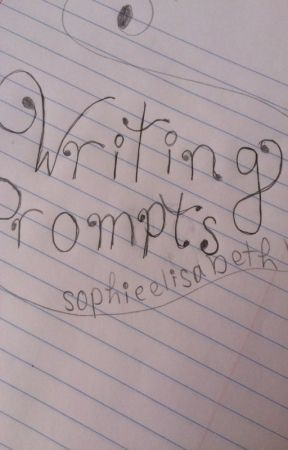 Writing Prompts by _sunsetsandstarlight