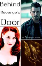 Behind Revenge's Door by ClaryWeasley-Jackson