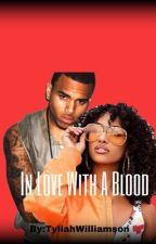 In Love With A Blood by XXXBREZZYGAL