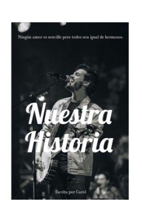 Nuestra Historia.- Juan Pablo Villamil  by EspriellaFanfics