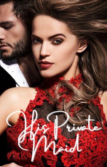 His Private Maid (Rewrite)