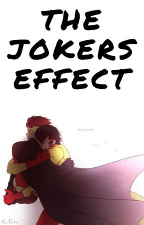The Jokers Effect {PLACED ON HOLD} by KillMyLamp