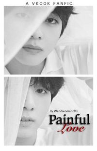 •[Vkook]• Painful Love cover