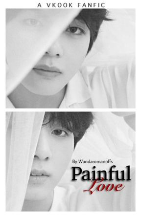 •[Vkook]• Painful Love by vonicity