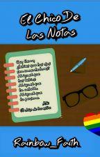 El Chico De Las Notas by Rainbow_Faith