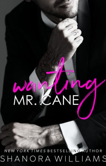 Wanting Mr. Cane