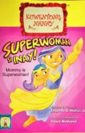 Superwoman Si Inay ( Published by Lampara Books , Completed) by Kuya_Jun