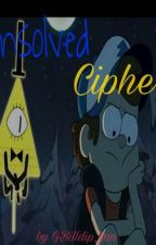 Unsolved Cipher | Billdip by GFBilldip_fan
