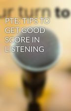 PTE: TIPS TO GET GOOD SCORE IN LISTENING by welkinedusolutions