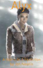 Alyx: A Half-Life 2 Fanfiction by jtnewlin13