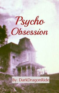Psycho Obsession (Completed) cover