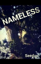 NAMELESS by A_Seeday