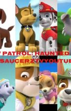PAW Patrol: Haunted Pups [COMPLETE] by iiSaucerzZ