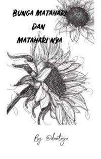 Bunga Matahari dan Matahari nya {COMPLETED} cover