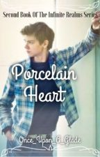 Infinite Realms: Porcelain Heart (Newt X Reader ft. Thomas Sangster) by Once_Upon_A_Glade