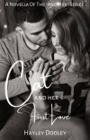 """Cat & Her First Love (Novella Of The """"And Her"""" Series) (COMPLETED) (UNEDITED) cover"""