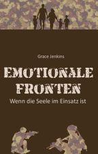 Emotionale Fronten - Wenn die Seele im Einsatz ist by ElaMgge