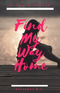 Find My Way Home (Bulldogs MC #4) cover