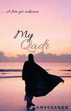 My Qadr by ameenarrh