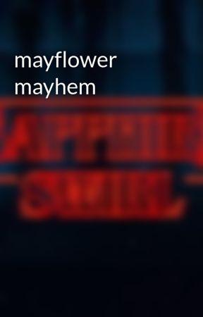 mayflower mayhem by deleting_now