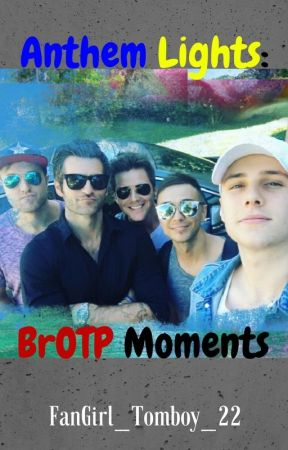 Anthem Lights: BrOTP Moments by FanGirl_Tomboy_22