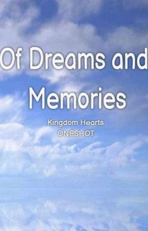 Of Dreams And Memories ( KH oneshot) by retirwdnah