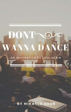 Don't Wanna Dance by gaminglife