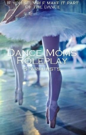 Dance Moms Roleplay (CLOSED) by -Starbursts_