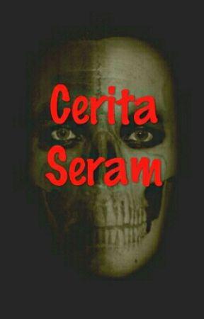 Cerita Seram★ by Cik_Rahsia