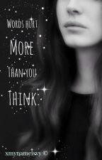 Words hurt more than you think. door gommuovere