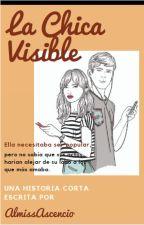 La Chica Visible by AlMissAscencio