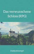 Das verwunschene Schloss (RPG) by Daddysbravegirl