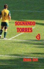 Sognando Torres by 1994ser