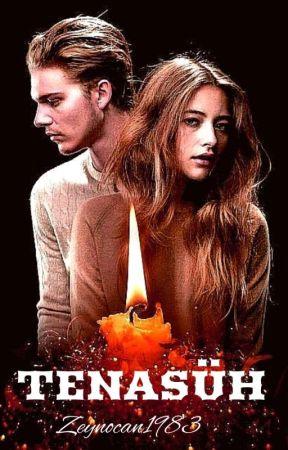 TENASÜH!! ((Tamamlandı))                   by Zeynocan1983