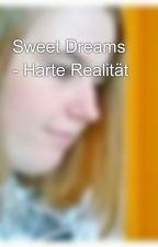 Sweet Dreams - Harte Realität by JeanneDawn